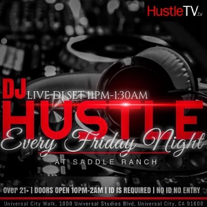 DJ Hustle Universal Studios City Walk Saddle Ranch HustleTV HTV